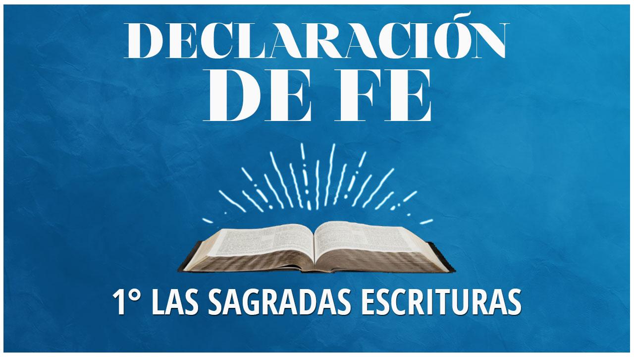 Primera Declaración de Fe: Las Sagradas Escrituras