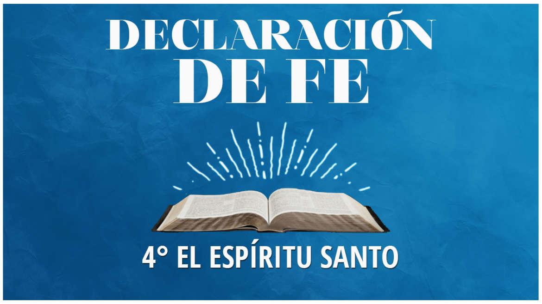 Cuarta Declaración de Fe: El Espíritu Santo